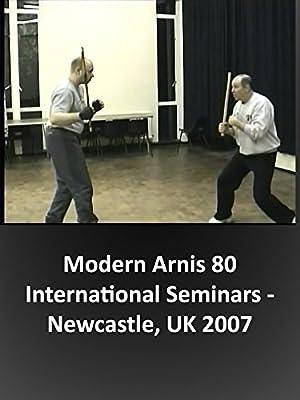 Modern Arnis 80 International Seminars - Newcastle, UK 2007