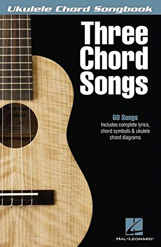 Three Chord Songs (Ukulele Chord Songbook)