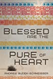 Blessed Are the Pure of Heart, Andrew Budek-Schmeisser, 1620242818