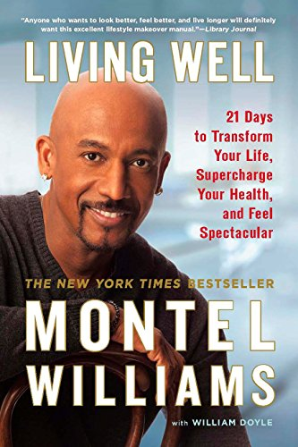 Living Well: 21 Days to Transform Your Life, Supercharge Your Health, and Feel Spectacular (Living Williams Well Montel)