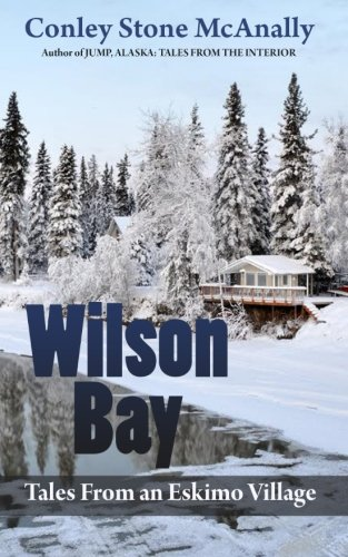 Wilson Bay: Tales From an Eskimo Village