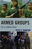 Armed Groups: The 21st Century Threat