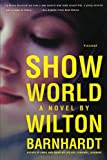 Show World, Wilton Barnhardt, 1250047889