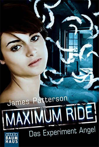 Maximum Ride - Das Experiment Angel: Band 1