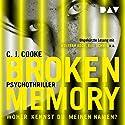Broken Memory: Woher kennst du meinen Namen? Hörbuch von C. J. Cooke Gesprochen von: Wolfram Koch, Rike Schmid, Gabriele Blum