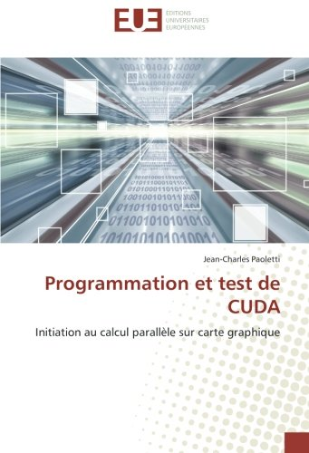 Price comparison product image Programmation et test de CUDA: Initiation au calcul parallèle sur carte graphique (French Edition)