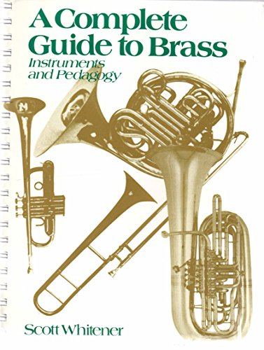 Complete Guide to Brass: Instruments and Pedagogy