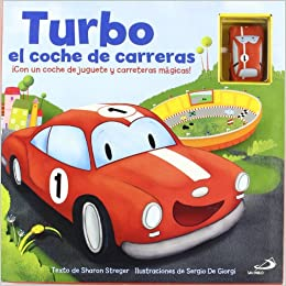 Turbo, el coche de carreras. Con un coche de juguete y carreteras mágicas: Sharon Streger: 9788428538787: Amazon.com: Books