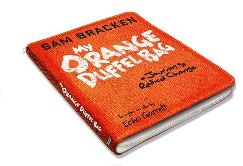 My Orange Duffel Bag: A Journey to Radical Change PDF