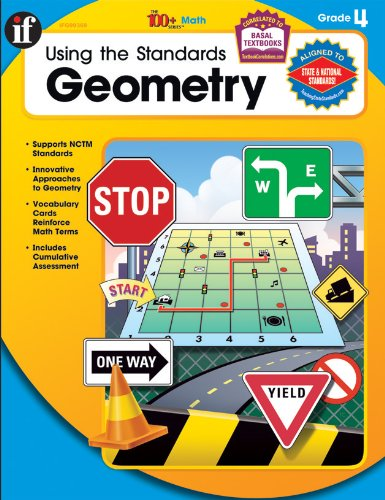 Using the Standards - Geometry, Grade 4 (The 100+ Series™)