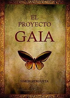 El Proyecto Gaia (1) (Spanish Edition) by [Hergueta, Simón]