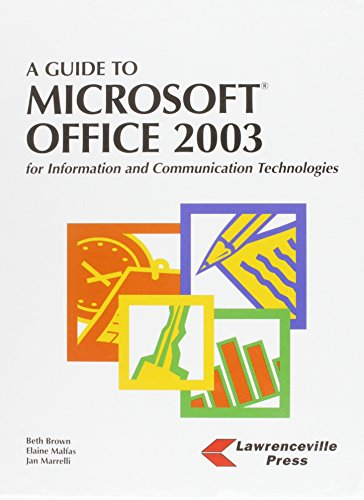 A Guide to Microsoft Office 2003 for Information and Communications Technologies