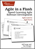 Agile in a Flash: Speed-Learning Agile Software Development Front Cover