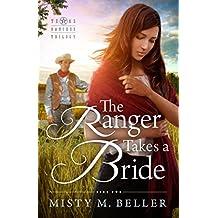 The Ranger Takes a Bride (Texas Rancher Trilogy Book 2)