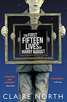 The First Fifteen Lives of Harry August by [North, Claire]
