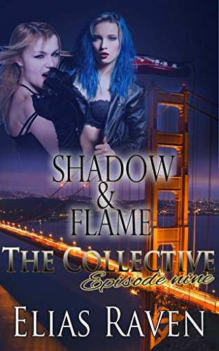 (Shadow & Flame - Part Two: The Collective - Season One, Episode 9)