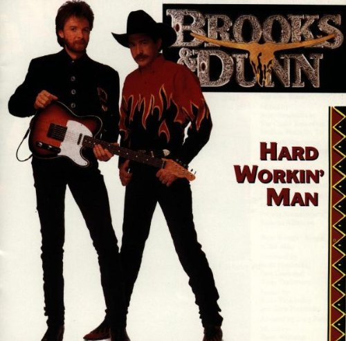 Brooks & Dunn - Hard Workin
