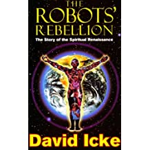 Amazon david icke kindle store the robots rebellion the story of spiritual renaissance david ickes history of the fandeluxe Choice Image