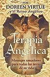 Terapia Ángelica: Mensajes para sanar todas las areas de su vida (Spanish Edition)