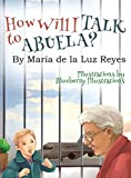 img - for HOW WILL I TALK TO ABUELA? book / textbook / text book