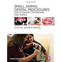 Small Animal Dental Procedures for Veterinary Technicians and Nurses