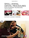 Small Animal Dental Procedures for Veterinary Technicians and Nurses