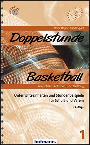 Doppelstunde Basketball: Unterrichtseinheiten und Stundenbeispiele für Schule und Verein (Doppelstunde Sport) Broschiert – 1. November 2006 Reiner Braun Anke Goriss Stefan König 377800512X