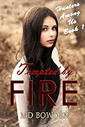 Tempted by Fire (Hunters Among Us Book 1)