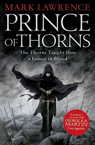 Prince of Thorns (The Broken Empire, Book 1): 1/3: Amazon.co.uk: Lawrence,  Mark: 8601404216220: Books