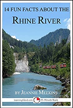 14 Fun Facts About The Rhine River: A 15-Minute Book (15-Minute Books 71) by [Meekins, Jeannie]