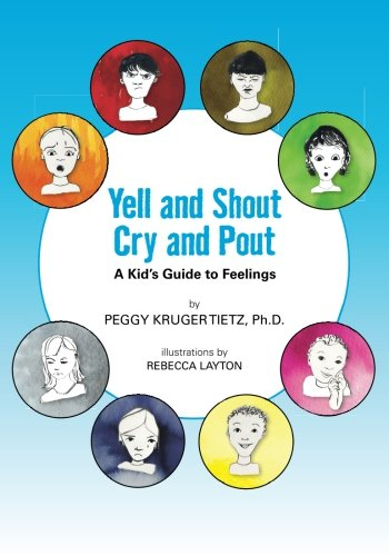 Yell and Shout, Cry and Pout: A Kid