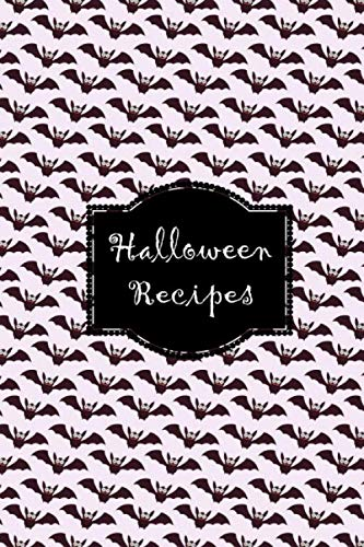 Halloween Recipes: Recipe book to write in, complete, fill with your own Halloween party food recipes, cookbook, cooking, cookery recipe organizer, ... monster mummy haunted house spooky scary