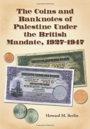 The Coins And Banknotes of Palestine Under the British Mandate, 1927-1947 - Palestine Coin