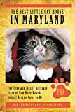 The Best Little Cat House In Maryland: The True and Mostly Accurate Story of How Rude Ranch Animal Rescue Came to Be