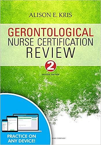 Gerontological Nurse Certification Review, Second Edition ...