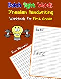 Dolch Sight Words D nealian Handwriting Workbook for First Grade: Practice dnealian tracing and writing penmaship skills