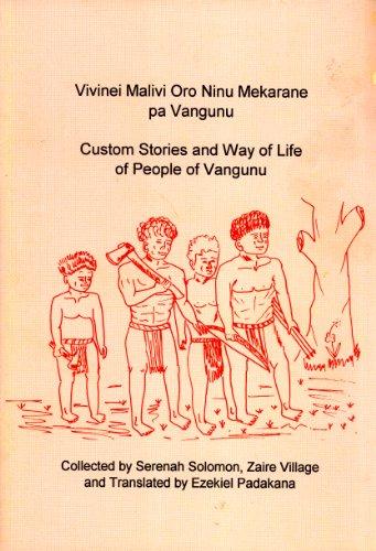 Vivinei malivi oro ninu mekarane pa Vangunu =: Custom stories and way of life of people of Vangunu