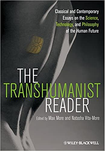 The Transhumanist Reader Classical And Contemporary Essays On The  The Transhumanist Reader Classical And Contemporary Essays On The Science  Technology And Philosophy Of The Human Future St Edition