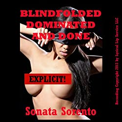 Blindfolded, Dominated, and Done by a Stranger
