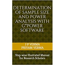 Determination of Sample Size and Power Analysis with G*Power Software: Step-wise Illustrated Manual for Research Scholars