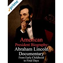 American President Biography: Abraham Lincoln Documentary From Early Childhood to Final Days