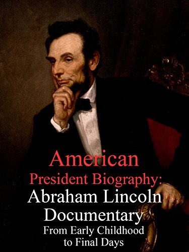 American President Biography  Abraham Lincoln Documentary From Early Childhood To Final Days