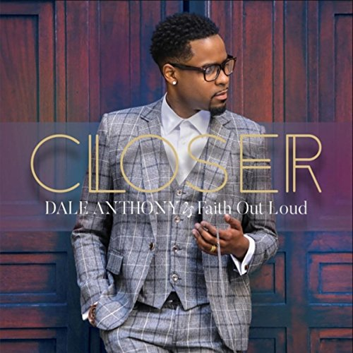 Dale Anthony and Faith Out Loud - Closer 2017