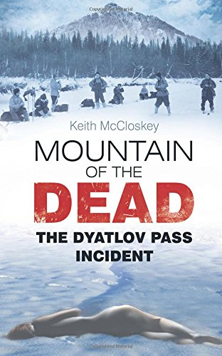 Mountain of the Dead: The Dyatlov Pass Incident ebook
