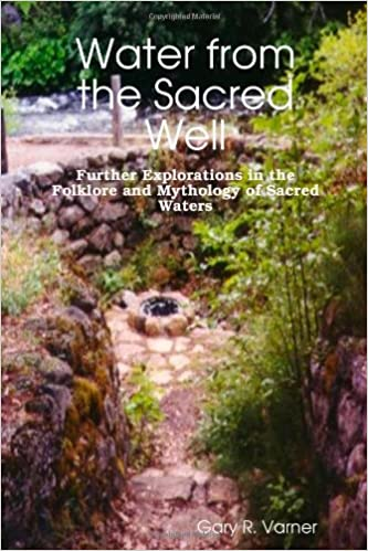 Water From The Sacred Well Gary R Varner 9780557793099 Amazon
