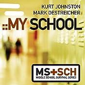 My School: Middle School Survival Series | Kurt Johnston, Mark Oestreicher