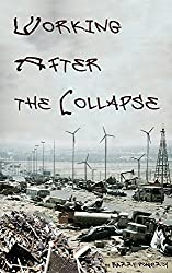 Working After the Collapse: An Apocalyptic Story Cycle