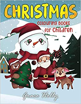 Christmas Colouring Books For Children 50 Pages Christmas Winter Season Coloring Book With Quotes Santa Claus Snowman Deer Reindeer Bear Owls Relaxing Gifts For Children S Boys Girls Holly
