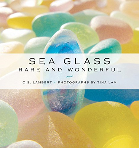Sea Glass: Rare and Wonderful (Rare Glass)