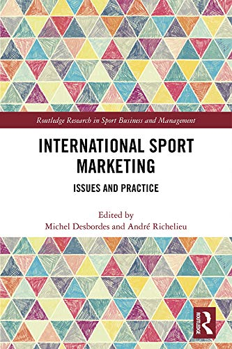International Sport Marketing: Issues and Practice (Routledge Research in Sport Business and Management) por Michel Desbordes,André Richelieu